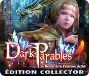 Dark Parables: Le Retour de la Princesse du Sel Édition Collector