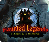 Haunted Legends: L'Appel du Désespoir