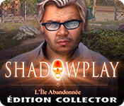 Shadowplay: L'île Abandonnée Édition Collector